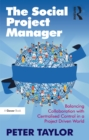 The Social Project Manager : Balancing Collaboration with Centralised Control in a Project Driven World - eBook