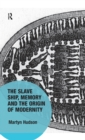 The Slave Ship, Memory and the Origin of Modernity - eBook