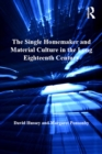 The Single Homemaker and Material Culture in the Long Eighteenth Century - eBook