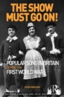 The Show Must Go On! Popular Song in Britain During the First World War - eBook