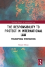 The Responsibility to Protect in International Law : Philosophical Investigations - eBook