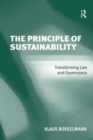 The Principle of Sustainability : Transforming Law and Governance - eBook
