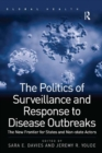 The Politics of Surveillance and Response to Disease Outbreaks : The New Frontier for States and Non-state Actors - eBook