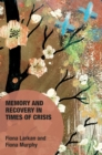 Memory and Recovery in Times of Crisis - eBook
