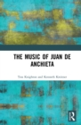 The Music of Juan de Anchieta - eBook