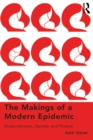 The Makings of a Modern Epidemic : Endometriosis, Gender and Politics - eBook