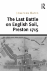 The Last Battle on English Soil, Preston 1715 - eBook