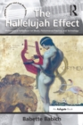 The Hallelujah Effect : Philosophical Reflections on Music, Performance Practice, and Technology - eBook