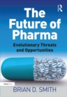 The Future of Pharma : Evolutionary Threats and Opportunities - eBook