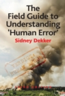 The Field Guide to Understanding 'Human Error' - eBook