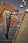 The Faith of Girls : Children's Spirituality and Transition to Adulthood - eBook