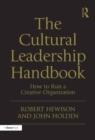 The Cultural Leadership Handbook : How to Run a Creative Organization - eBook