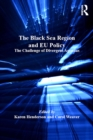 The Black Sea Region and EU Policy : The Challenge of Divergent Agendas - eBook