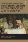 The Routledge Handbook to Nineteenth-Century British Periodicals and Newspapers - eBook