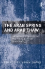 The Arab Spring and Arab Thaw : Unfinished Revolutions and the Quest for Democracy - eBook