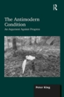 The Antimodern Condition : An Argument Against Progress - eBook