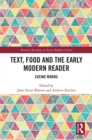 Text, Food and the Early Modern Reader : Eating Words - eBook