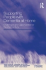 Supporting People with Dementia at Home : Challenges and Opportunities for the 21st Century - eBook