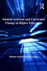 Student Activism and Curricular Change in Higher Education - eBook
