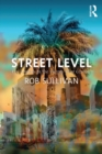 Street Level: Los Angeles in the Twenty-First Century - eBook