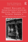 Street Ballads in Nineteenth-Century Britain, Ireland, and North America : The Interface between Print and Oral Traditions - eBook