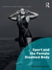 Sport and the Female Disabled Body - eBook
