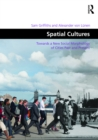 Spatial Cultures : Towards a New Social Morphology of Cities Past and Present - eBook