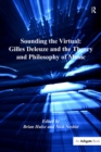 Sounding the Virtual: Gilles Deleuze and the Theory and Philosophy of Music - eBook