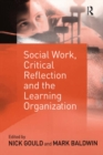 Social Work, Critical Reflection and the Learning Organization - eBook