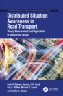 Distributed Situation Awareness in Road Transport : Theory, Measurement, and Application to Intersection Design - eBook