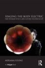 Singing the Body Electric: The Human Voice and Sound Technology - eBook