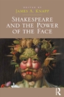 Shakespeare and the Power of the Face - eBook