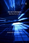 Sex in Cyberspace : Men Who Pay For Sex - eBook
