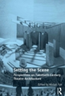 Setting the Scene : Perspectives on Twentieth-Century Theatre Architecture - eBook