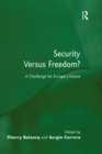 Security Versus Freedom? : A Challenge for Europe's Future - eBook