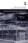 Securing and Sustaining the Olympic City : Reconfiguring London for 2012 and Beyond - eBook