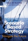 Scenario Based Strategy : Navigate the Future - eBook