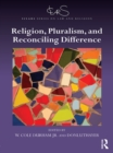 Religion, Pluralism, and Reconciling Difference - eBook