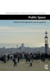 Public Space : Between Reimagination and Occupation - eBook