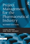 Project Management for the Pharmaceutical Industry - eBook