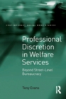Professional Discretion in Welfare Services : Beyond Street-Level Bureaucracy - eBook