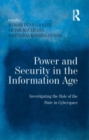 Power and Security in the Information Age : Investigating the Role of the State in Cyberspace - eBook