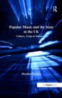 Popular Music and the State in the UK : Culture, Trade or Industry? - eBook
