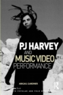 PJ Harvey and Music Video Performance - eBook