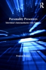 Personality Presenters : Television's Intermediaries with Viewers - eBook