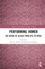 Performing Homer: The Voyage of Ulysses from Epic to Opera - eBook