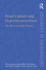 Penal Culture and Hyperincarceration : The Revival of the Prison - eBook