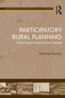 Participatory Rural Planning : Exploring Evidence from Ireland - eBook