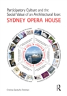 Participatory Culture and the Social Value of an Architectural Icon: Sydney Opera House - eBook