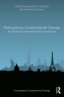 Participatory Constitutional Change : The People as Amenders of the Constitution - eBook
